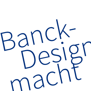 Banck Design macht Corporate Design, Plakate, Flyer, Anzeigen, websites...